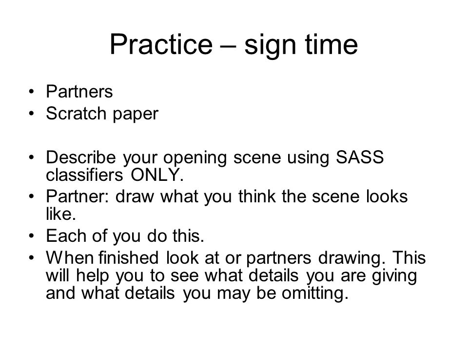 Practice – sign time Partners Scratch paper