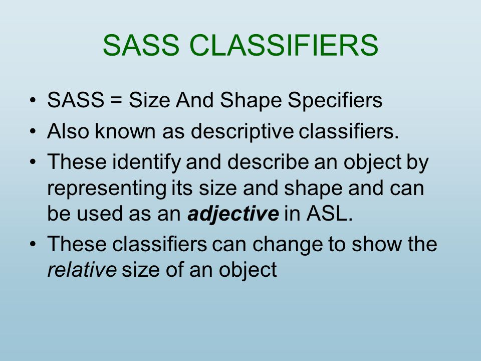 SASS CLASSIFIERS SASS = Size And Shape Specifiers