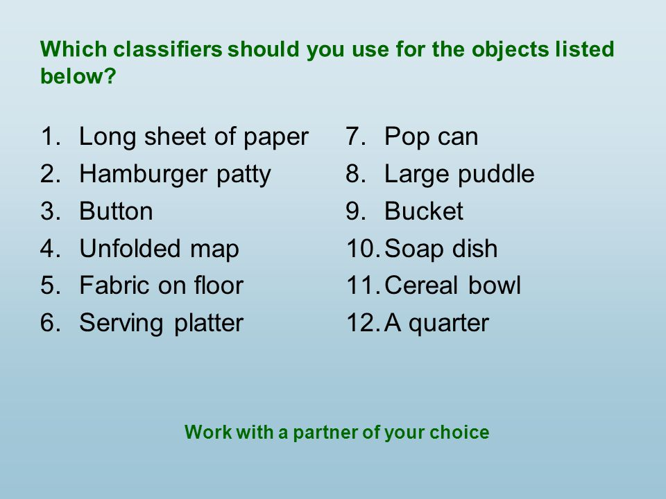 Which classifiers should you use for the objects listed below