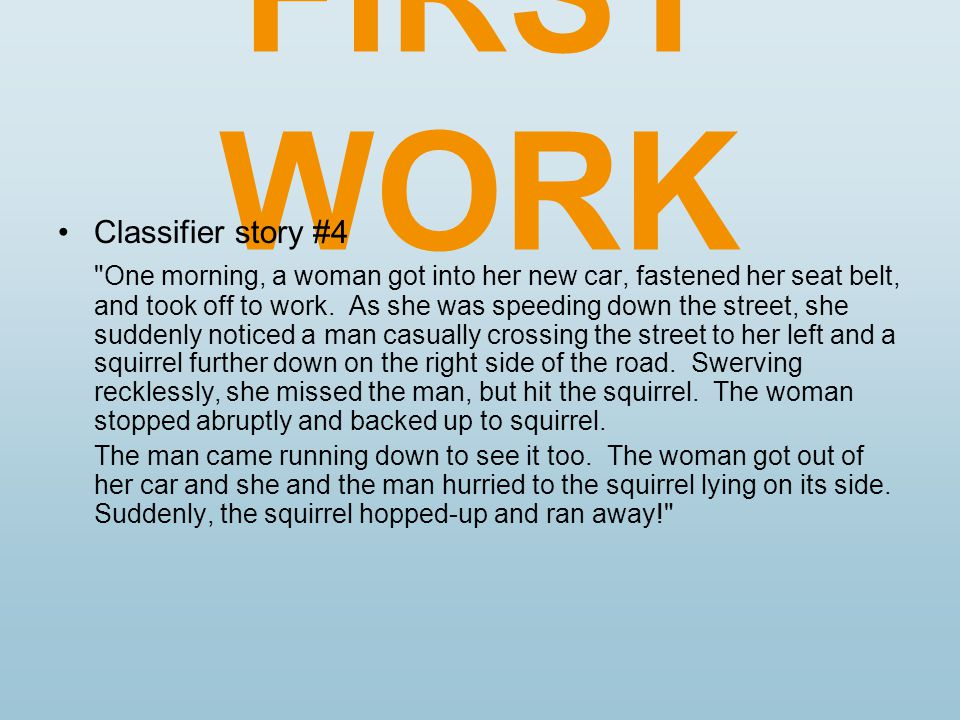 FIRST WORK Classifier story #4