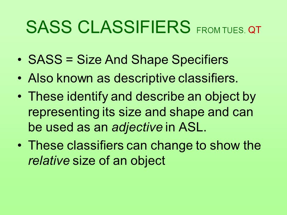 SASS CLASSIFIERS FROM TUES. QT