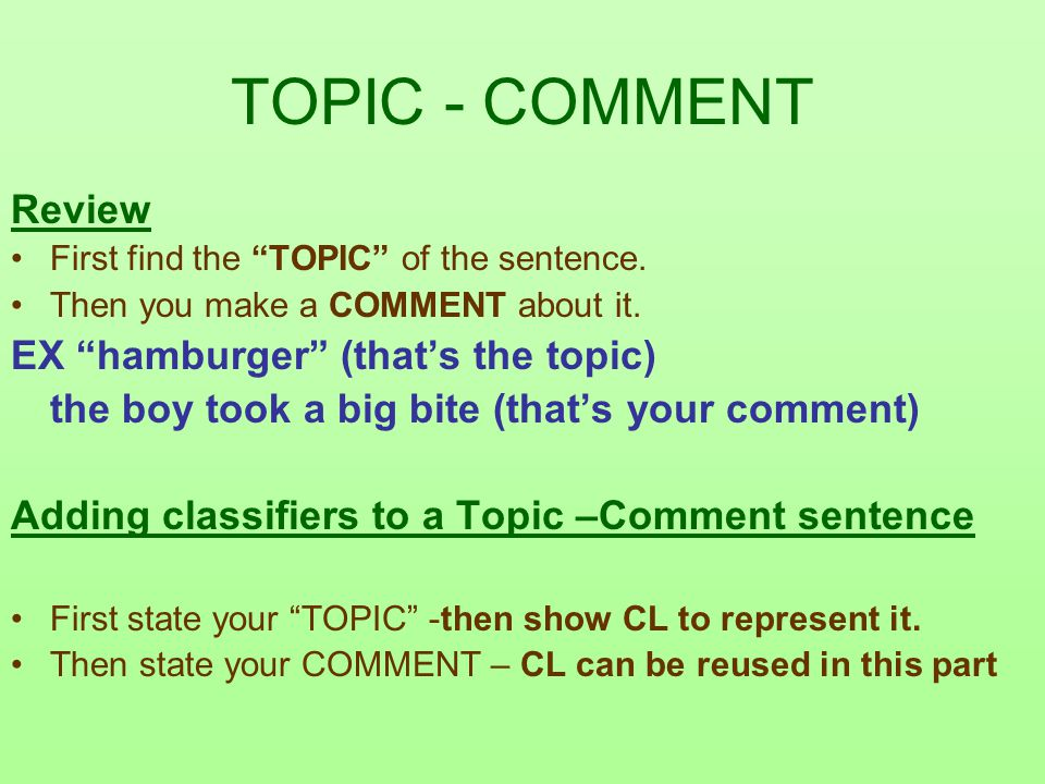 TOPIC - COMMENT Review EX hamburger (that's the topic)