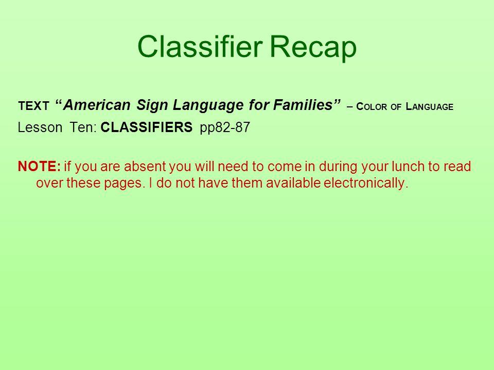 Classifier Recap Lesson Ten: CLASSIFIERS pp82-87