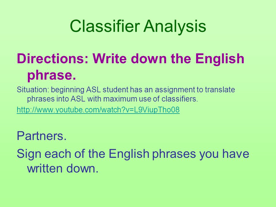 Classifier Analysis Directions: Write down the English phrase.
