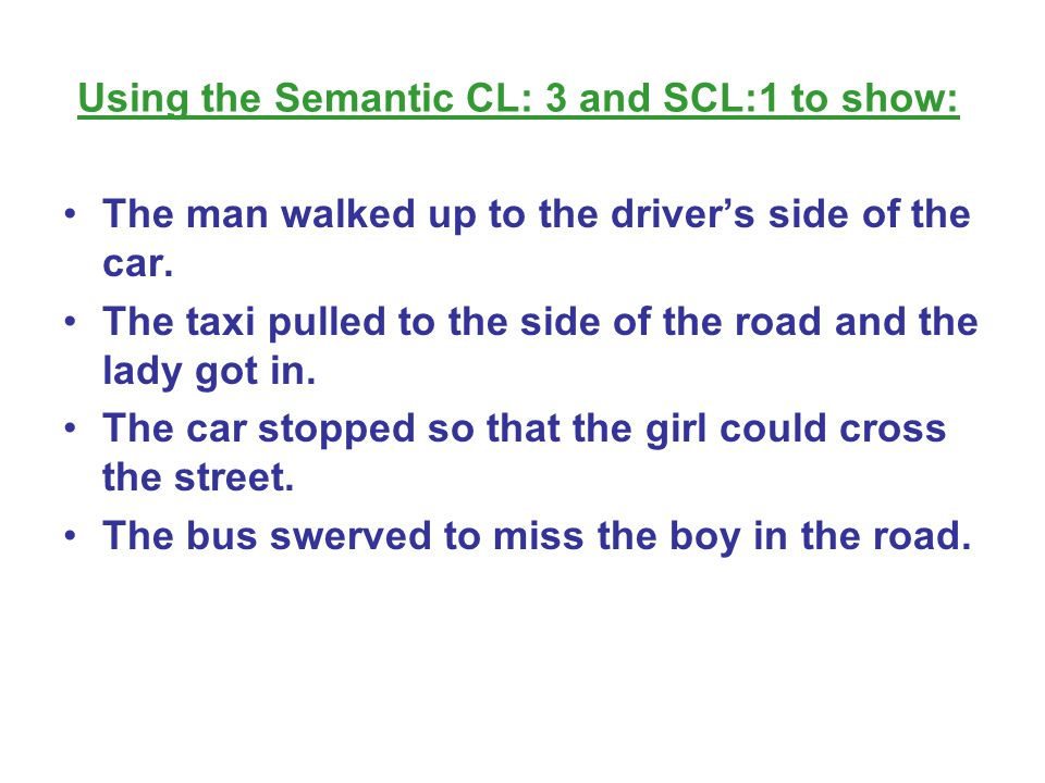 Using the Semantic CL: 3 and SCL:1 to show: