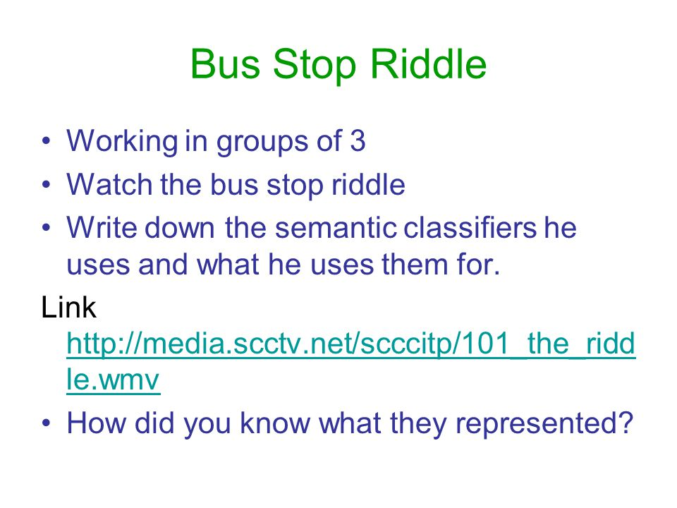 Bus Stop Riddle Working in groups of 3 Watch the bus stop riddle