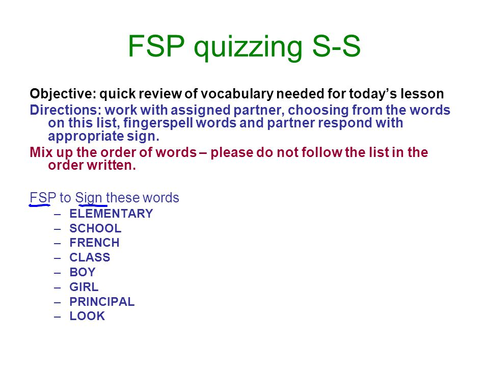 FSP quizzing S-S Objective: quick review of vocabulary needed for today's lesson.