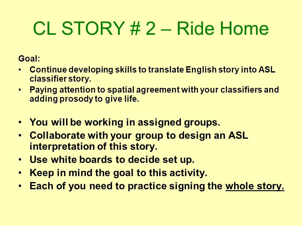 CL STORY # 2 – Ride Home You will be working in assigned groups.