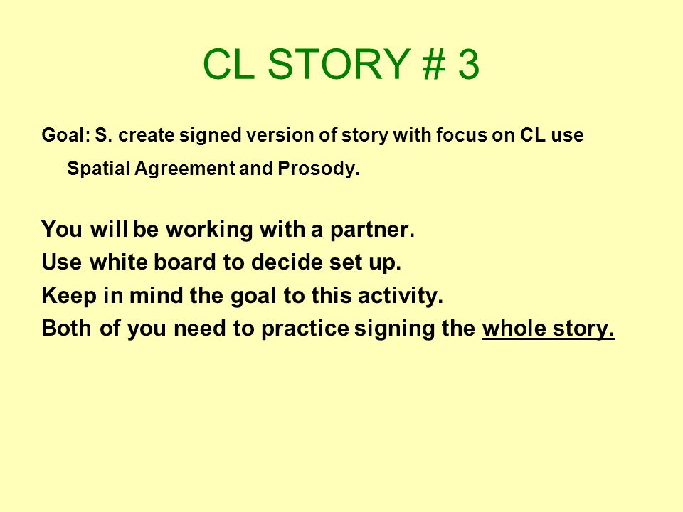 CL STORY # 3 You will be working with a partner.