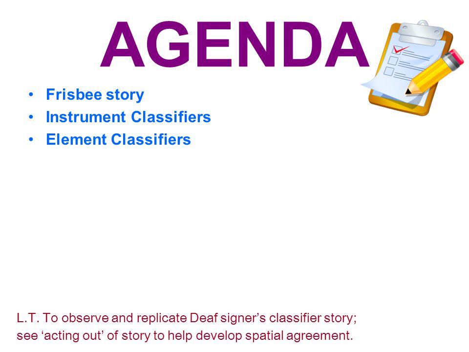 AGENDA Frisbee story Instrument Classifiers Element Classifiers