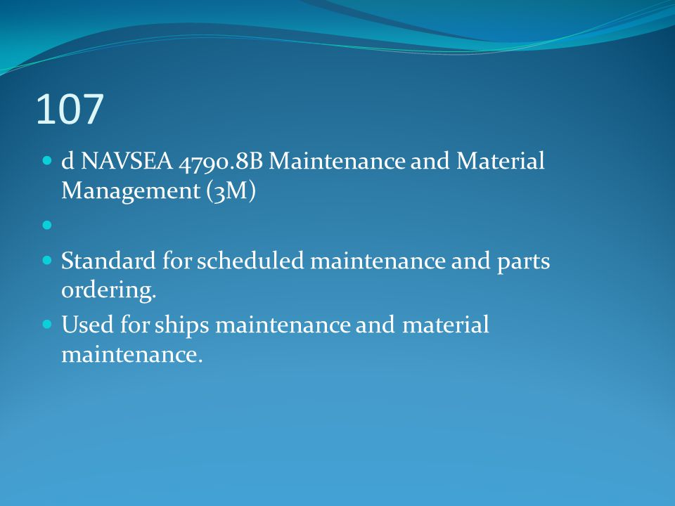 107 d NAVSEA 4790.8B Maintenance and Material Management (3M)