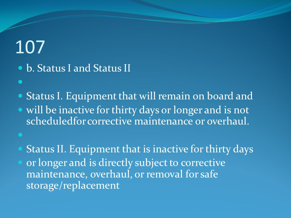 107 b. Status I and Status II. Status I. Equipment that will remain on board and.