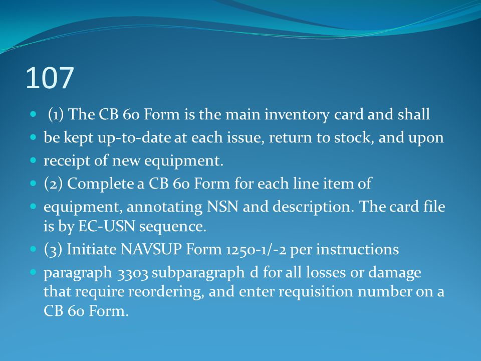 107 (1) The CB 60 Form is the main inventory card and shall
