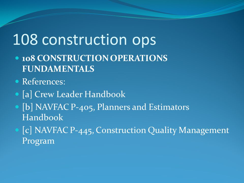 108 construction ops 108 CONSTRUCTION OPERATIONS FUNDAMENTALS