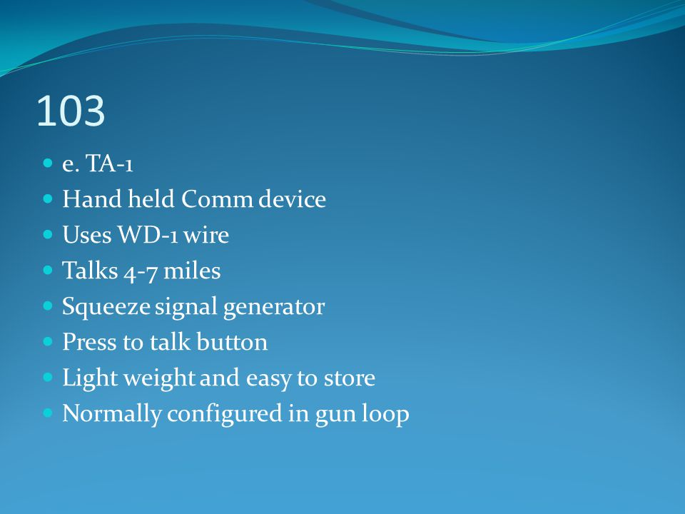 103 e. TA-1 Hand held Comm device Uses WD-1 wire Talks 4-7 miles