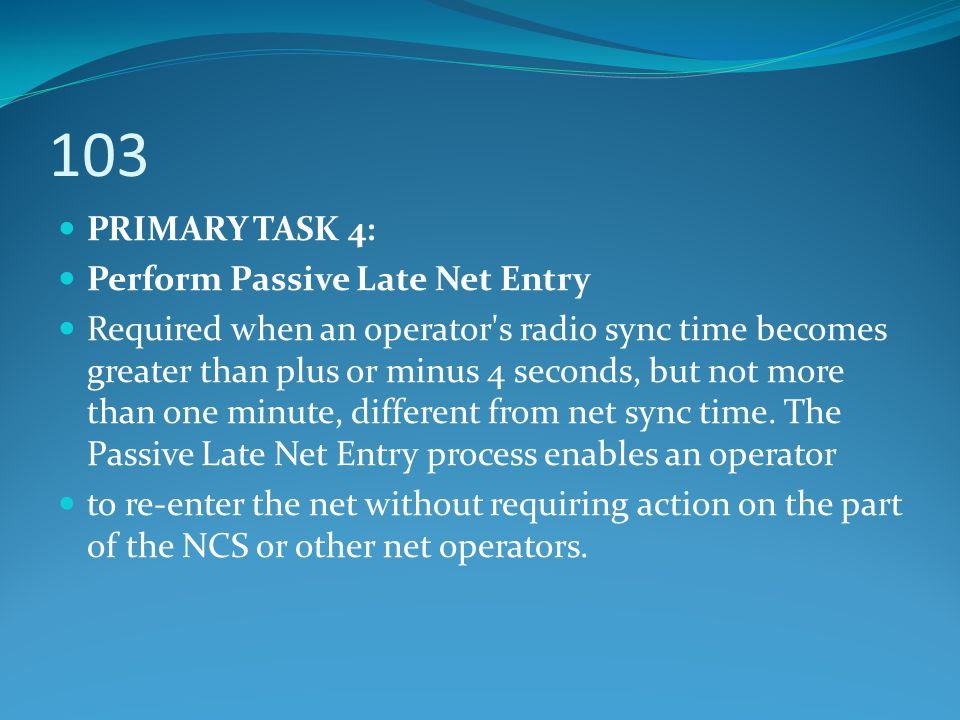 103 PRIMARY TASK 4: Perform Passive Late Net Entry