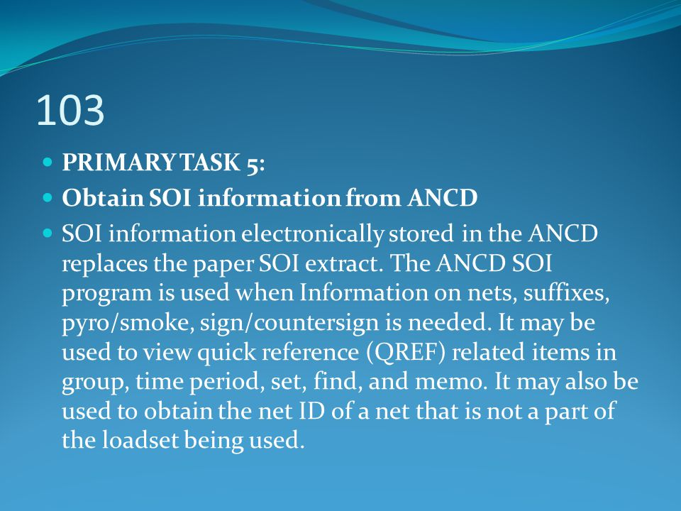 103 PRIMARY TASK 5: Obtain SOI information from ANCD