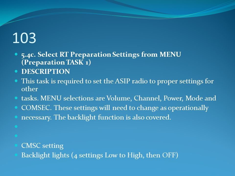 103 5.4c. Select RT Preparation Settings from MENU (Preparation TASK 1) DESCRIPTION.