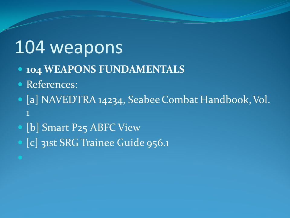 104 weapons 104 WEAPONS FUNDAMENTALS References: