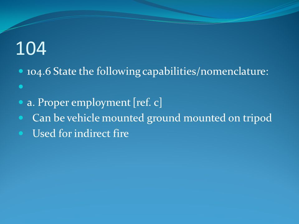 104 104.6 State the following capabilities/nomenclature: