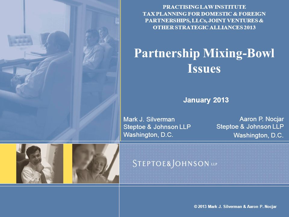 January 2013 Mark J. Silverman Steptoe & Johnson LLP Washington, D.C.