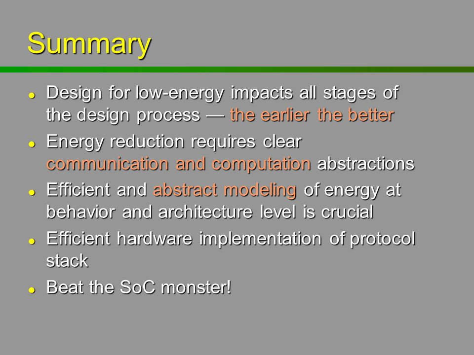 Summary Design for low-energy impacts all stages of the design process — the earlier the better.