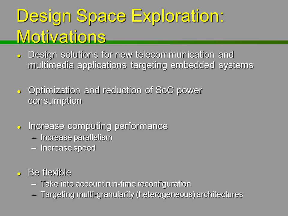 Design Space Exploration: Motivations