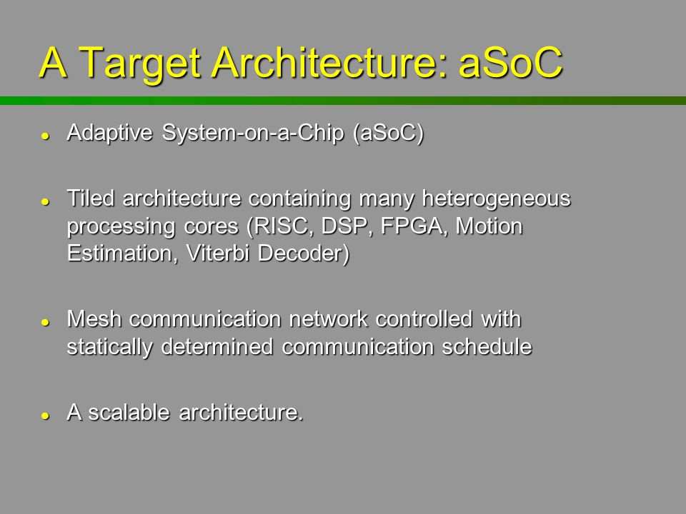 A Target Architecture: aSoC