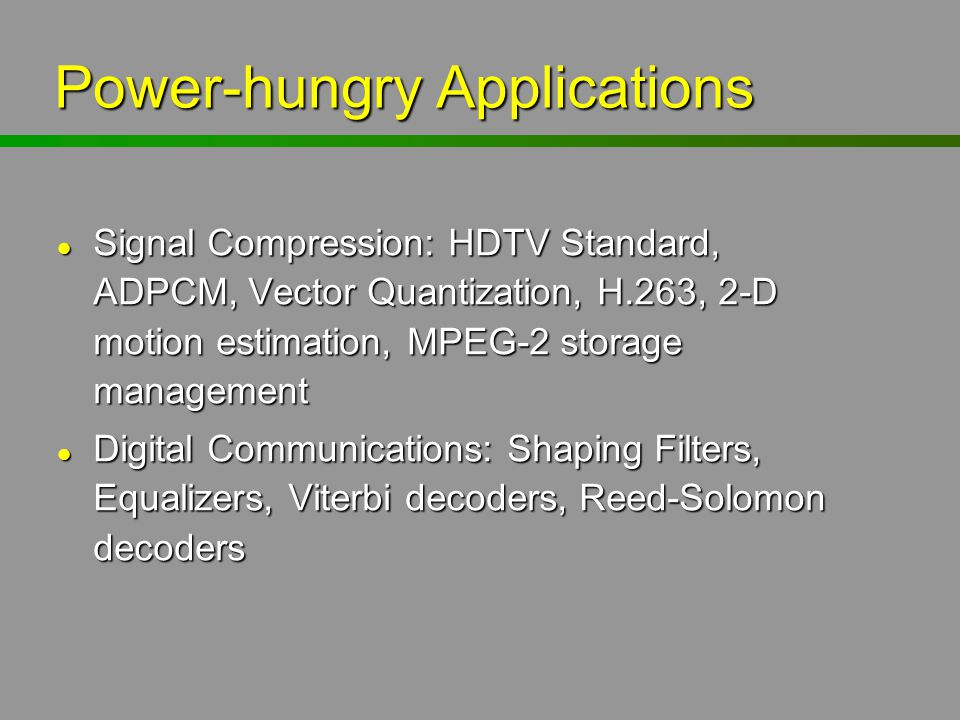 Power-hungry Applications