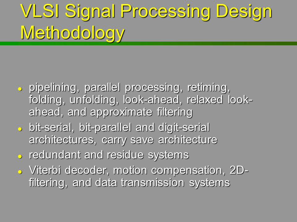 VLSI Signal Processing Design Methodology