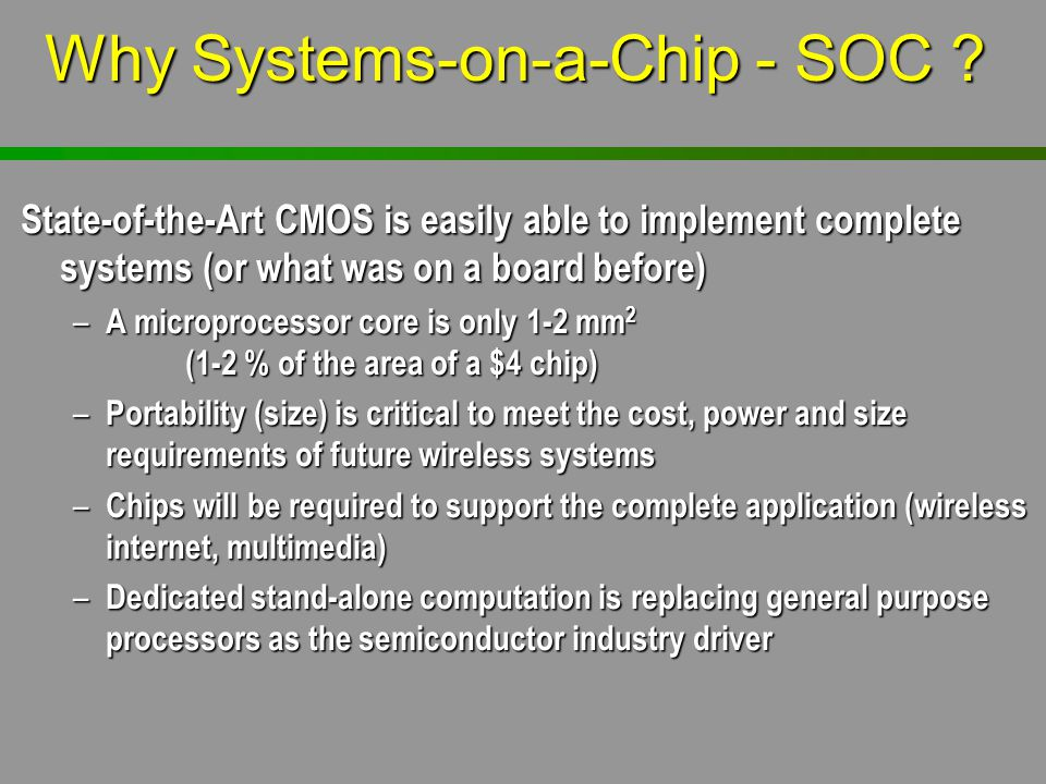 Why Systems-on-a-Chip - SOC