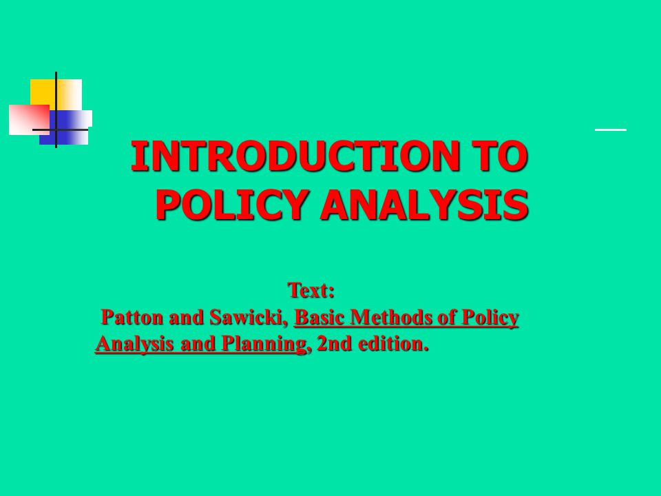 INTRODUCTION TO POLICY ANALYSIS Text: