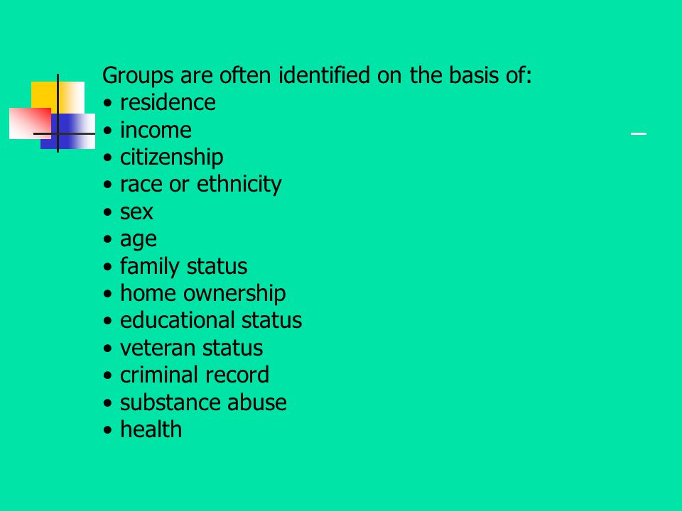 Groups are often identified on the basis of: