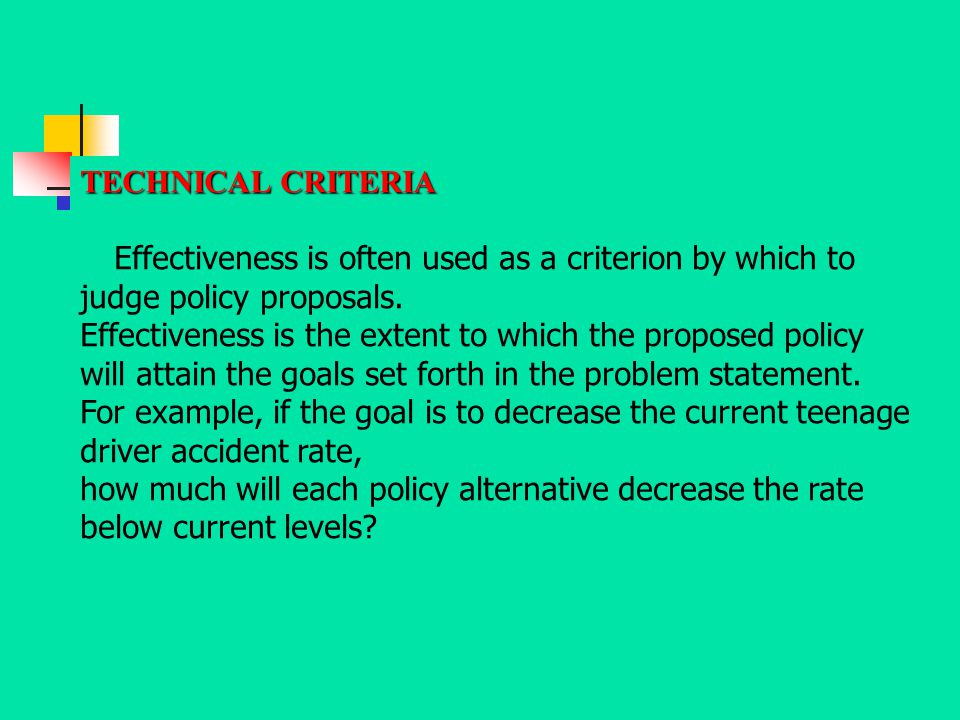 TECHNICAL CRITERIA Effectiveness is often used as a criterion by which to judge policy proposals.