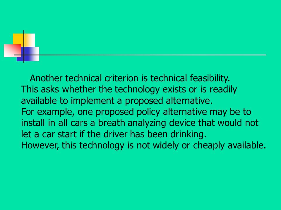 Another technical criterion is technical feasibility.