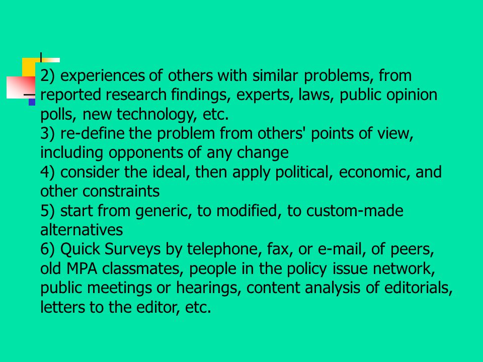 2) experiences of others with similar problems, from reported research findings, experts, laws, public opinion polls, new technology, etc.