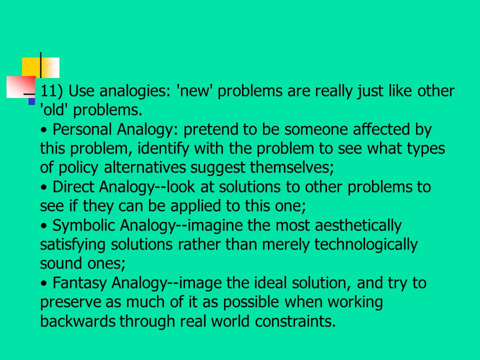 11) Use analogies: new problems are really just like other old problems.