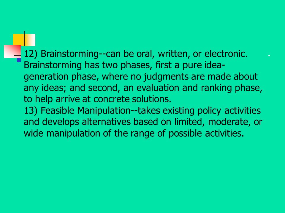 12) Brainstorming--can be oral, written, or electronic