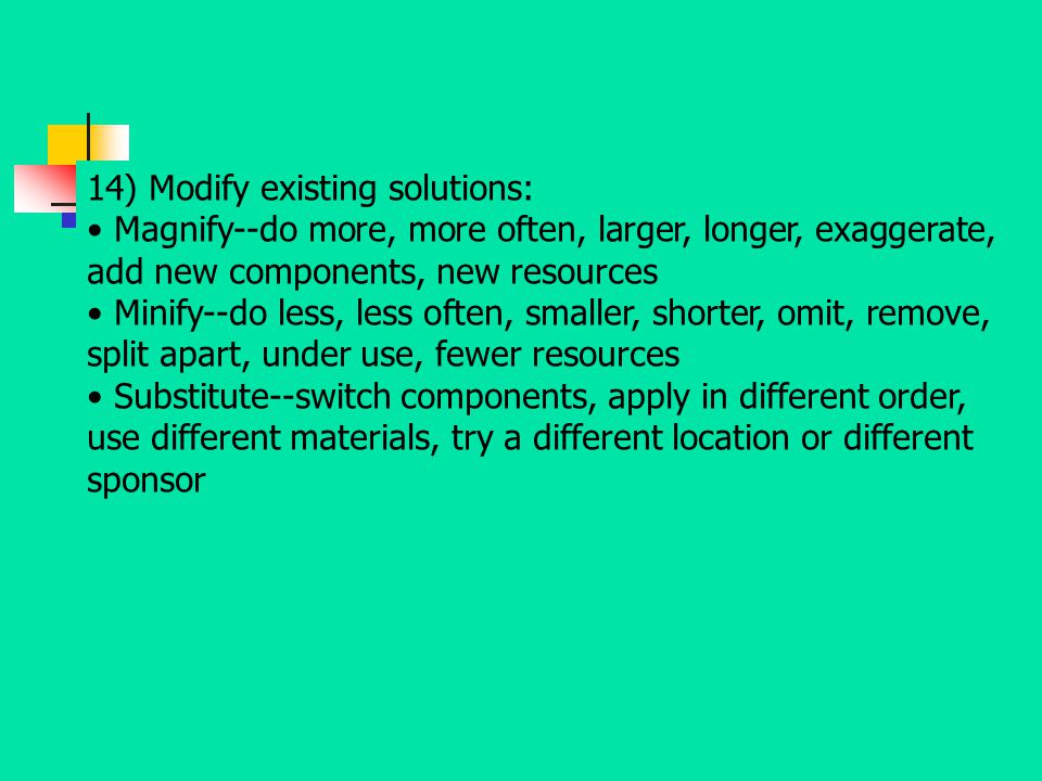 14) Modify existing solutions: