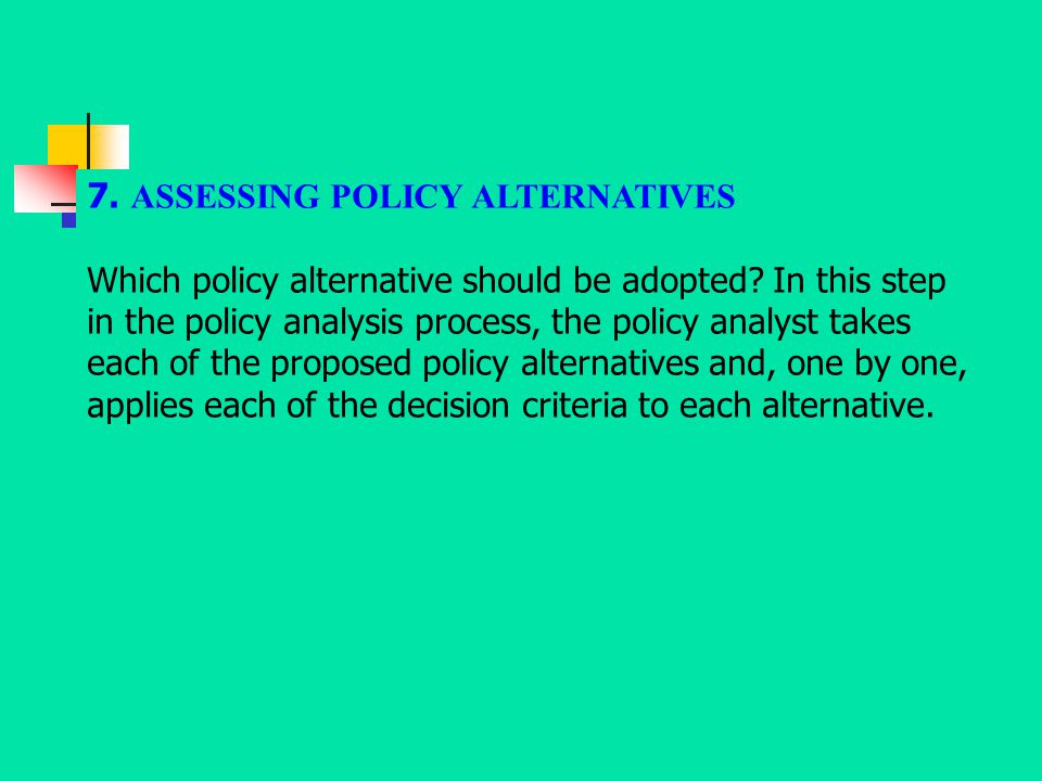 7. ASSESSING POLICY ALTERNATIVES