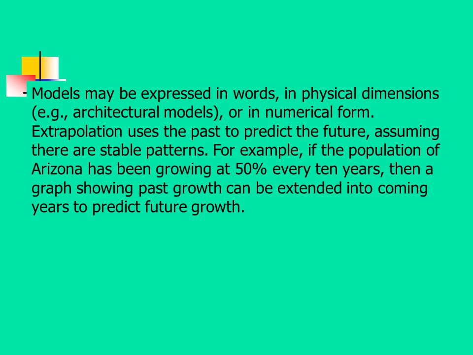Models may be expressed in words, in physical dimensions (e. g