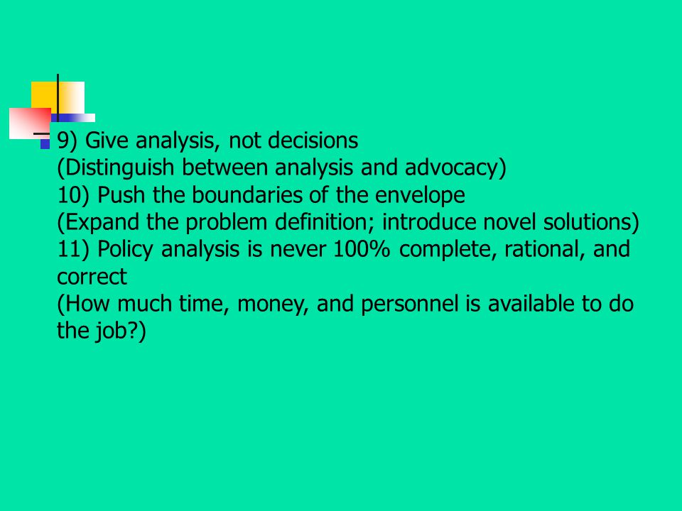 9) Give analysis, not decisions (Distinguish between analysis and advocacy)