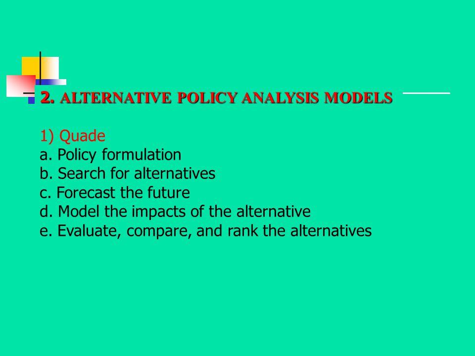 2. ALTERNATIVE POLICY ANALYSIS MODELS