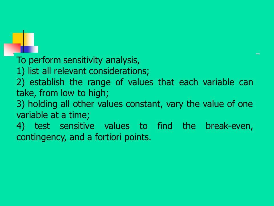 To perform sensitivity analysis,