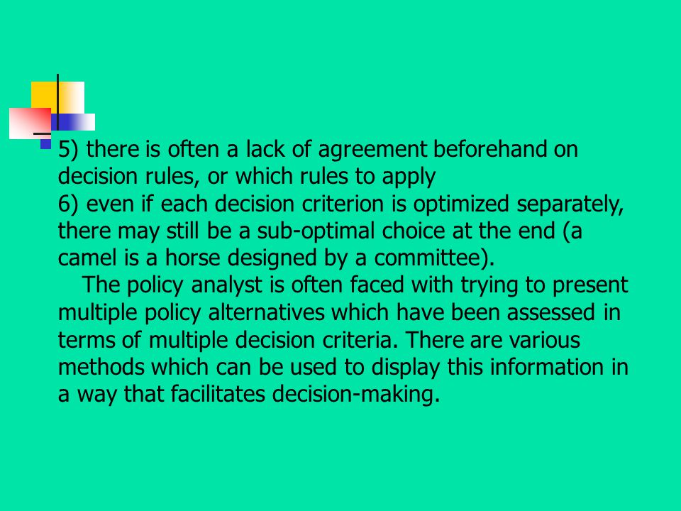 5) there is often a lack of agreement beforehand on decision rules, or which rules to apply