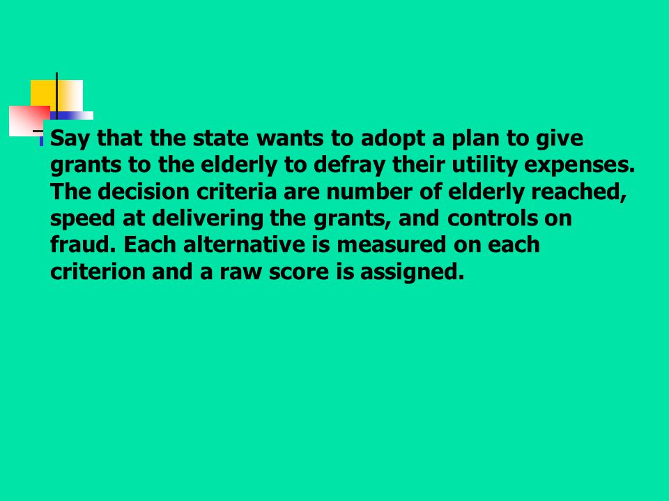Say that the state wants to adopt a plan to give grants to the elderly to defray their utility expenses.