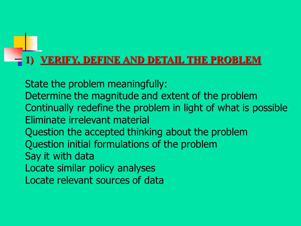 VERIFY, DEFINE AND DETAIL THE PROBLEM