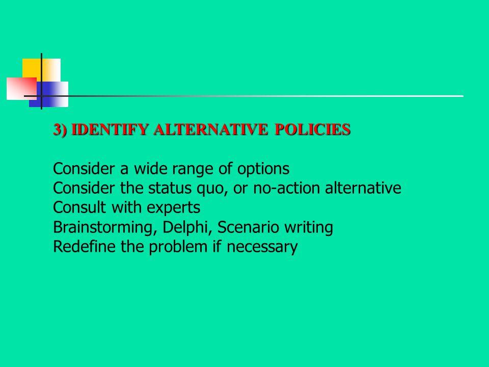 3) IDENTIFY ALTERNATIVE POLICIES