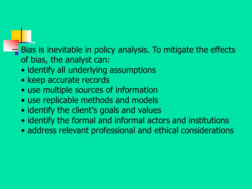 Bias is inevitable in policy analysis