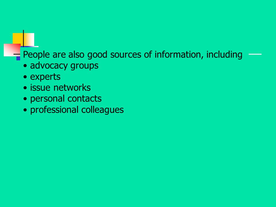 People are also good sources of information, including